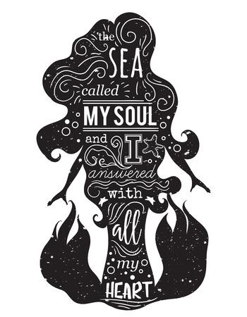 Silueta de sirena con cita inspiradora. El mar llama mi alma y me respondió con todo mi corazón. cartel de la tipografía. Concepto de diseño para la camiseta, imprimir tatuaje. ilustración vectorial de la vendimia Foto de archivo - 63006559