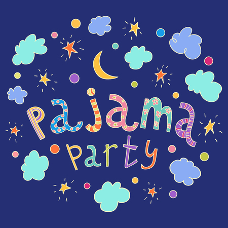 lounging: Pajama party.  lettering with stars, crescent and clouds. illustration