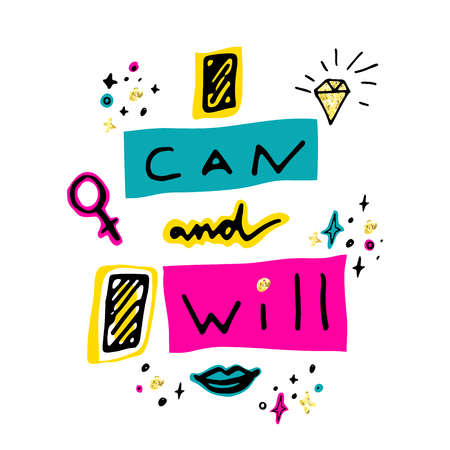 I can and I will. Hand drawn lettering with cartoon gemstone, lipstick kiss, stars and female gender sign mirror of Venus. Vector illustration