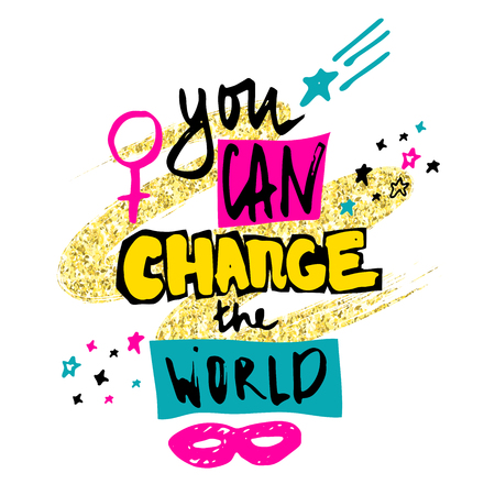 You can change the world. Hand drawn lettering with stars, mask and female gender sign mirror of Venus. Vector illustration