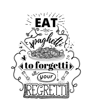 Typography poster with hand drawn elements. Inspirational quote. Eat the spaghetti to forget all your regratti. Concept design for t-shirt, print, poster, card. Vector illustration  イラスト・ベクター素材