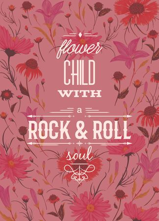 Typography poster with rustic flowers background. Flower child with rock and roll soul. Inspirational quote. Concept design for t-shirt, print, card. Vintage vector illustration Ilustração