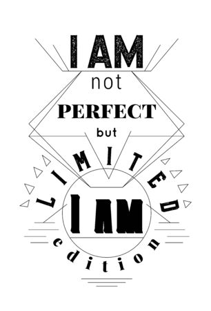 Typography poster with hand drawn elements. Inspirational quote. I am not perfect but I am limited edition. Concept design for t-shirt, print, card. Vintage vector illustration Foto de archivo - 131867742