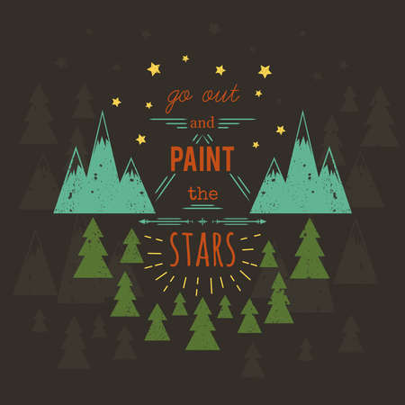 Typography poster with hand drawn elements. Inspirational quote. Go out and paint stars. Concept design for t-shirt, print, card, poster. Vintage vector illustration