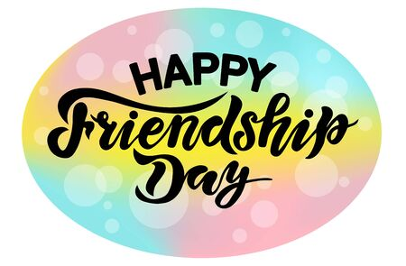 happy friendship day, background, handwrite lettering, calligraphy vector illustrations, international holiday,