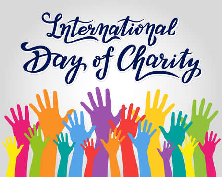 international day of charity lettering text design of poster. color arms. vector illustration of september celebration.