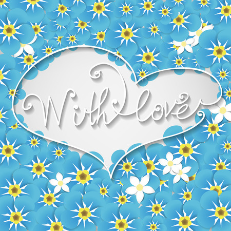 forget: Lettering With Love in frame with heart shape on  background covered with forget me not flowers. Valentine