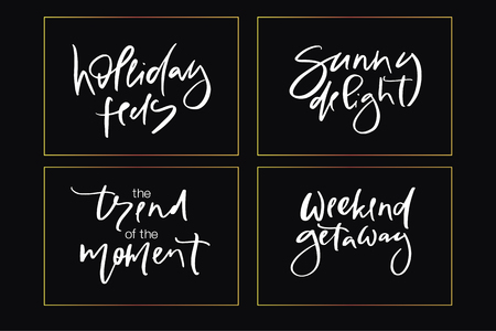 Hand drawn vector typography lettering holiday feels, sunny delight, the trend of the moment, weekend getaway poster for label, magazine, blogger, ad, shop, calligraphy logotype, text souvenir