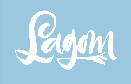 Lagom is a Swedish word meaning just the right amount. Hand drawn calligraphy inscription. Brush pen modern lettering. Sweden life style concept.
