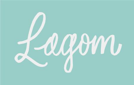 Lagom lettering. Hand drawn calligraphy inscription. Brush pen modern style. Swedish life style concept. White on blue lagom color. Vettoriali