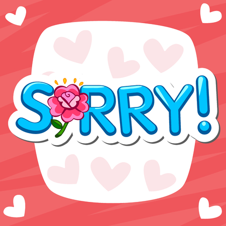 Sorry. banner of word sorry Rose Repentant woman with speech bubble. Vector illustration. Romantic greeting cards.