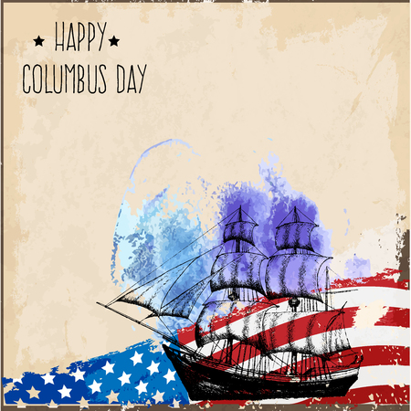 voyager: Happy Columbus Day. Vector illustration. Ready-made poster template in grunge style. The perfect solution for your congratulations.