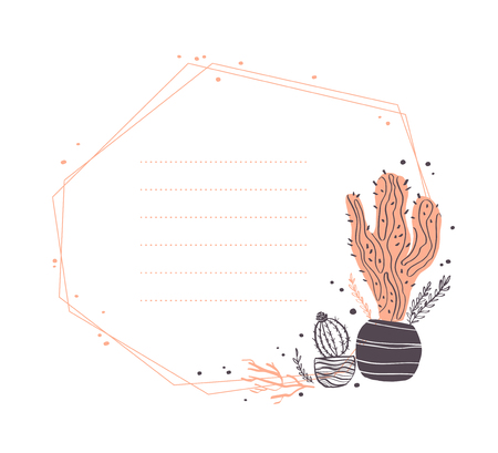 Vector abstract geometric frame design with cactus in pot, branches, floral elements arrangements isolated on white background. Hand drawn sketch style. Good for wedding invitation, card, tag, etc. Foto de archivo - 127257441