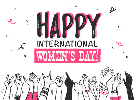 Vector hand drawn illustration with happy international womens day and sketch style girls hands different skin color celebrating isolated on white background. For party banner, card, invitation etc.