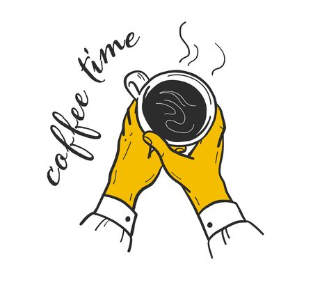 Coffee time concept with human hands holding cup with hot fragrant coffee and text isolated on white background. Top view. Hand drawn sketch style.