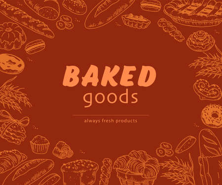 Baked goods advertising design with text place and hand drawn bakery goods background pattern around. Doodle style, vector menu cover illustration.