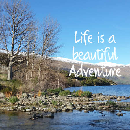 Inspirational quote with a beautiful Lake Background near Queenstown, New Zealand.