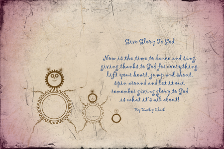 poem: Give Glory To God Poem by Kathy Clark Stock Photo