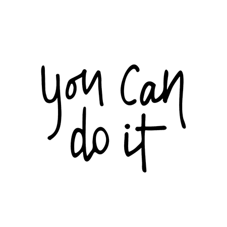 You can do it - poster. Hand drawn motivational quote. Ink illustration. Modern brush calligraphy. Isolated on white background.