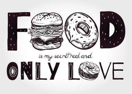 secret: Funny food poster doodle style. Food is my secret real and only love. Isolated vector illustration. Illustration