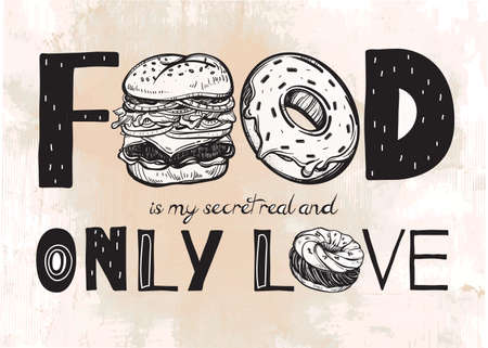 secret love: Funny food poster doodle style. Food is my secret real and only love. Isolated vector illustration. Illustration