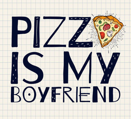 catchy: Funny Pizza poster doodle style with ironic catchy slogan. Isolated vector illustration.