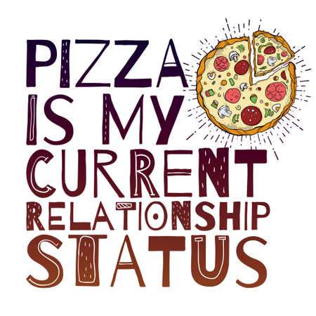 t bar: Funny Pizza poster doodle style with ironic catchy slogan. Isolated vector illustration.
