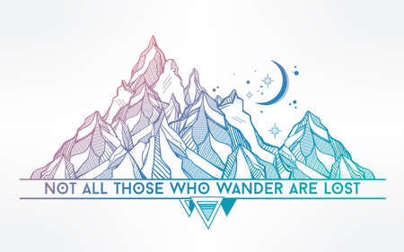 lost: Vector abstract geometric mountain with typographic text. Not all those who wander are lost. Poster with tribal graphic design elements. Boho style. American indian motifs. Illustration