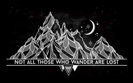poster: Vector abstract geometric mountain with typographic text. Not all those who wander are lost. Poster with tribal graphic design elements. Boho style. American indian motifs. Illustration