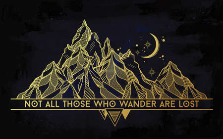 those: Vector abstract geometric mountain with typographic text. Not all those who wander are lost. Poster with tribal graphic design elements. Boho style. American indian motifs. Illustration