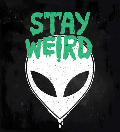 conspiracy: Stay weird. Hand drawn lettering with UFO. Inspirational quote. Aliens,  UFO Background with flying saucer icon. Conspiracy theory concept, print, tattoo art. Isolated vector illustration.