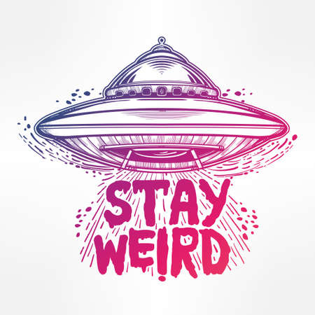 ufo conspiracy theory: Stay weird. Hand drawn lettering with UFO. Inspirational quote. Aliens,  UFO Background with flying saucer icon. Conspiracy theory concept, print, tattoo art. Isolated vector illustration.