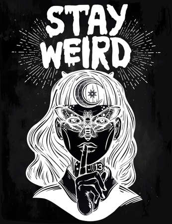 occultism: Hand drawn beautiful portriat of the witch girl with butterfly mask and Stay Weird lettering inspirational quote. Isolated vector illustration. Fantasy, occultism, tattoo art, coloring books, prints. Illustration