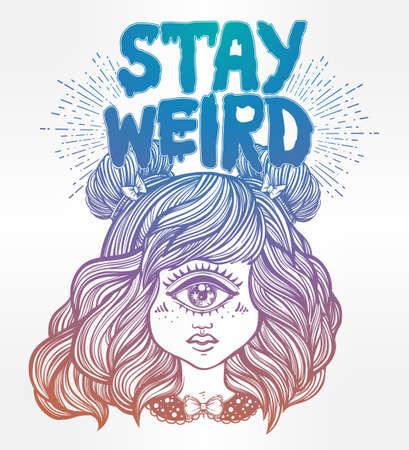 wierd: Cute cyclops monster girl. Portrait of beautiful lady with one eye and lovely hair for t-shirt design or post card. Stay weird. Hand drawn lettering inspirational quote. Isolated vector illustration. Illustration