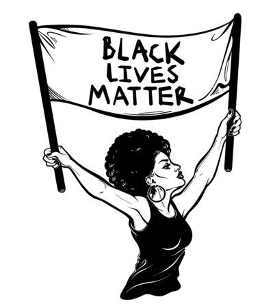 Confident and beautiful African American woman expressing her opinion holding the banner Black Lives Matter. Female human rights activist, isolated vector art.