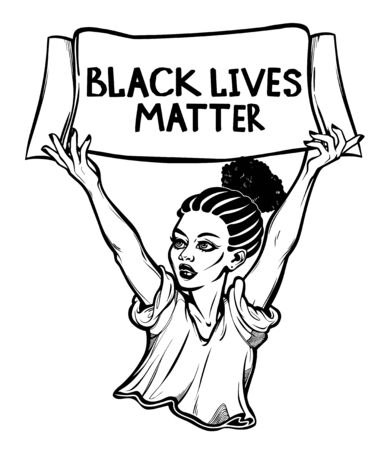 Strong and beautiful African American woman expressing her opinion holding the poster Black Lives Matter . Female human rights activist, isolated vector art.  イラスト・ベクター素材