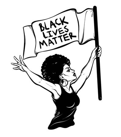 Confident and beautiful African American woman expressing her opinion holding the flag Black Lives Matter. Female human rights activist, isolated vector art. 일러스트