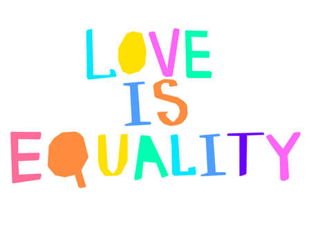Hand written and crafted strong and beautiful social message Love Is Equality. Isolated vector illustration. 일러스트