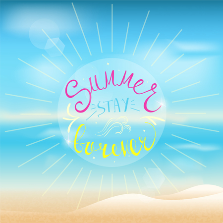 stay: Summer typography on beach background. Summer stay forever summer message.
