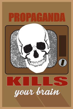 kills: Concept for mass media,  propaganda  kills your brain.