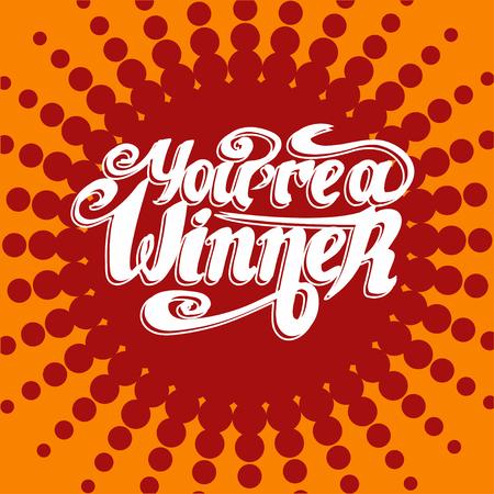 Eres un ganador. Etiqueta tipográfica, escritura a mano. Ilustración del vector Foto de archivo - 81916899