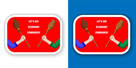Sticker - Cleaning service, house cleaning. Saturday cleanup, a two female hands in green, blue shirts that holds a brooms. With a Soviet call and an inscription, lettering Let's go Cleaning Comrade!