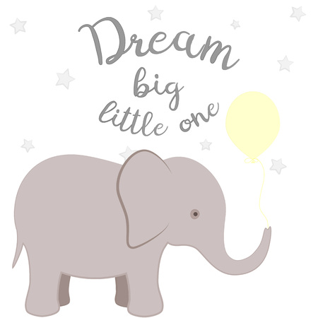 Nursery poster with elephant, stars and letters Dream big little one. Cute and cozy picture for design children's shirt, kids poster, fashion, cards, prints.