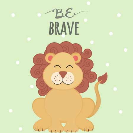 Vector illustration with cartoon smiling lion and lettering Be Brave on green polka dots background. Nursery print with cute leo. Can be used for design children's clothing, fashion or prints, template for kids poster, decoration design and home decor or greeting card.