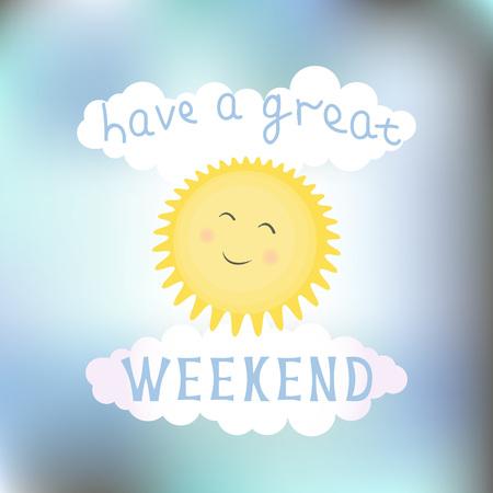 """Ilustracja wektorowa z uśmiechniętym słońcem, chmurami i literą """"Miłego weekendu"""" na rozmytym tle. Karta typograficzna, szablon plakatu, projekt dekoracji, kartka z życzeniami lub baner, artykuł."""