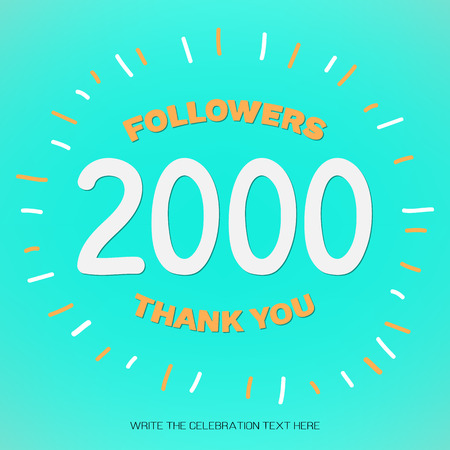 Vector illustration with white digits 2000 and orange text Thank You Followers on blue-green background. Template card for celebrating many followers in social networks, social media post. 2k subscribers. Illustration