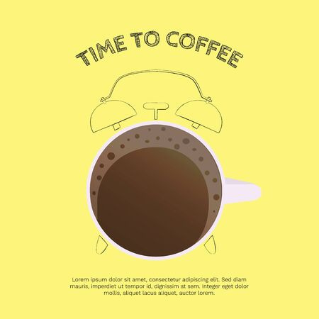 Vector illustration with cup of coffee in the shape of alarm clock and inscription Time to Coffee on yellow background. For poster, cover, package design, card, web and advertising banner.