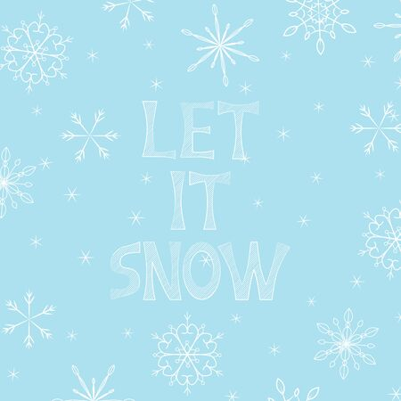 Cozy vector illustration with snowflakes and lettering Let it Snow on blue background. For Christmas and New Year greeting cards, poster, cover, web and advertising banner, flyer, package design.