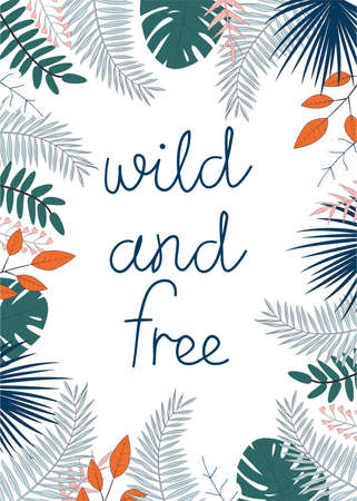 Illustration of tropical leaves and text Wild and Free on white