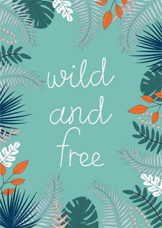 Vector illustration with tropical leaves and text Wild and Free on green background. For template banner, birthday, baby shower or party invitation, nursery poster and decoration, print t-shirt design Ilustração